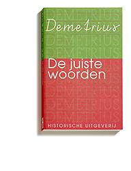 demetrius de juiste woorden